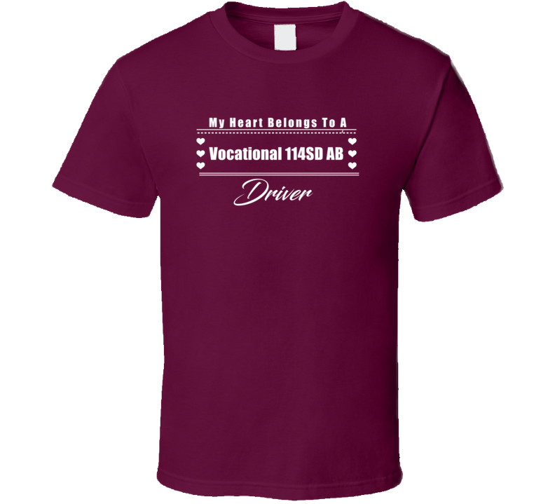 My Heart Belongs To A Vocational 114SD AB Truck Driver Dark Color T Shirt