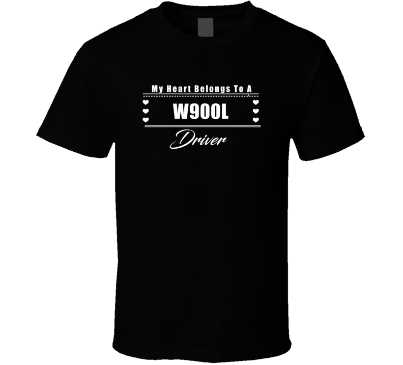 My Heart Belongs To A W900L Truck Driver Dark Color T Shirt