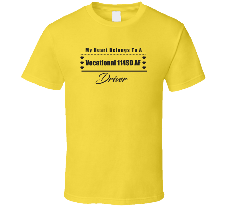 My Heart Belongs To A Vocational 114SD AF Truck Driver Light Color T Shirt