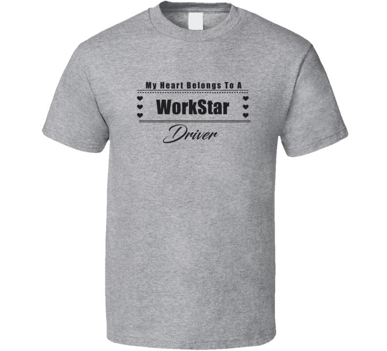 My Heart Belongs To A WorkStar Truck Driver Light Color T Shirt