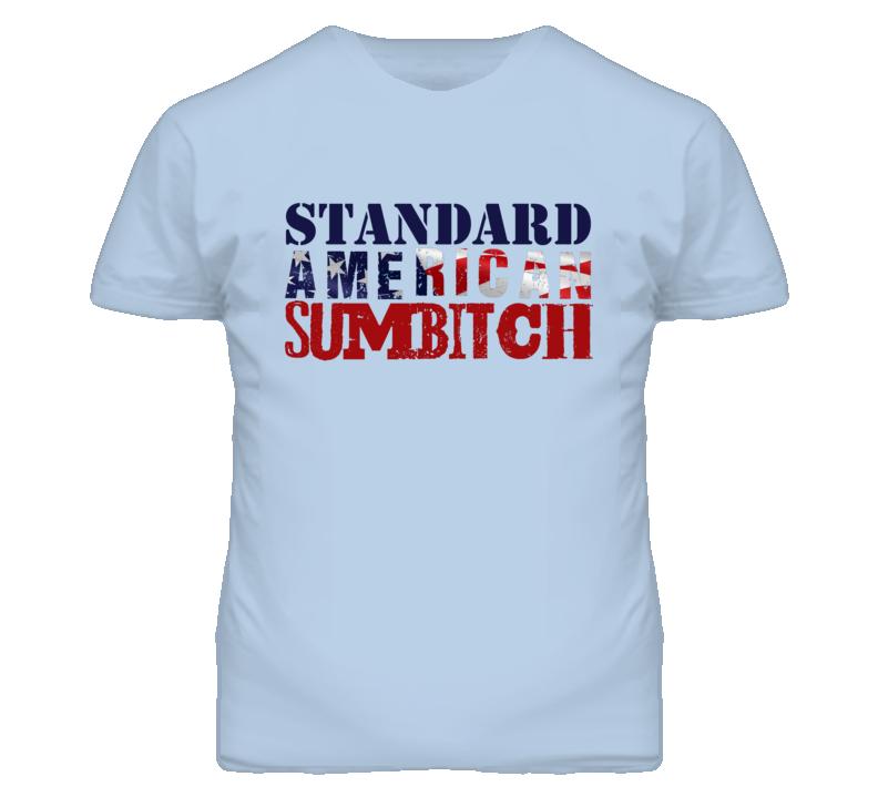 Standard American Sumbitch Gunnar T Shirt