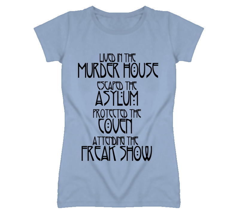 Lived in the Murder House Attending Freak Show Horror Story Light Colored T Shirt