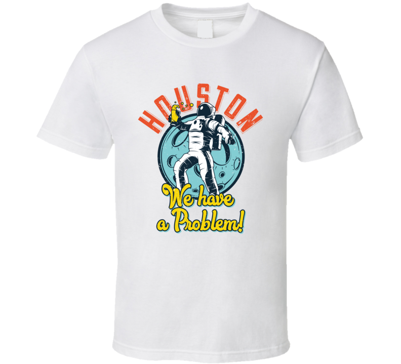 Houston We Have A Problem Vintage Style Funny T Shirt