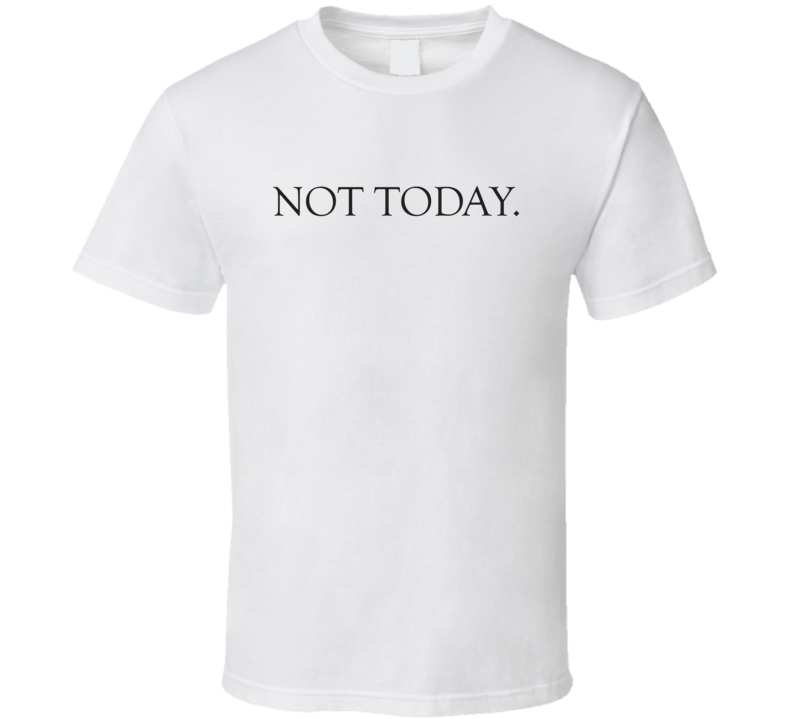 Not Today Got Funny Light Color T Shirt