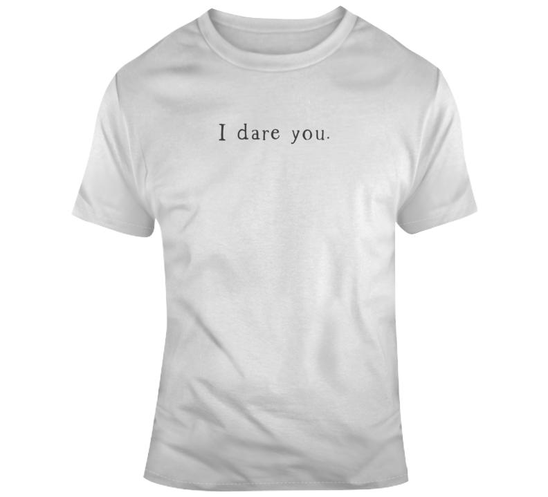 Sarcastic I Dare You Funny Light Color T Shirt