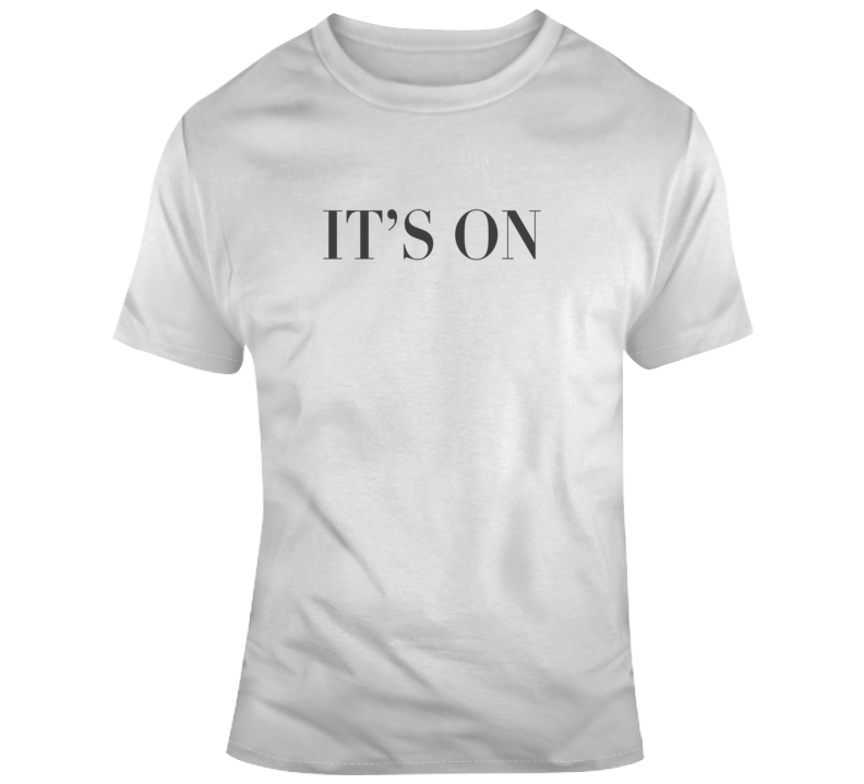 Sarcastic It's On Funny Light Color T Shirt