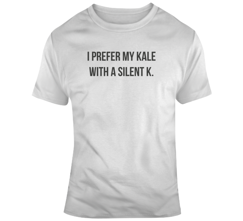 Sarcastic Kale With A Silent K Funny Light Color T Shirt