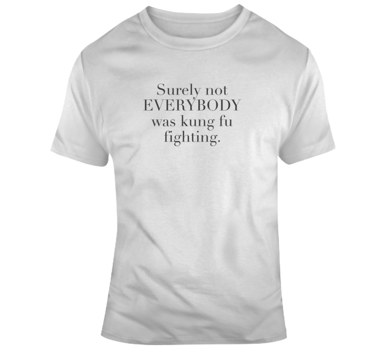 Sarcastic Kung Fu Fighting Funny Light Color T Shirt