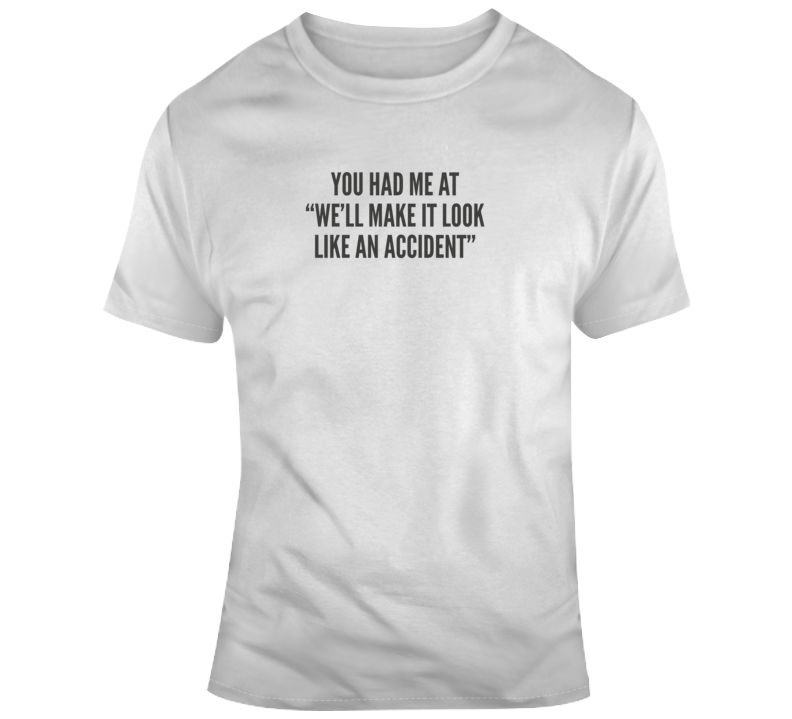 Sarcastic Make It Look Like An Accident Funny Light Color T Shirt