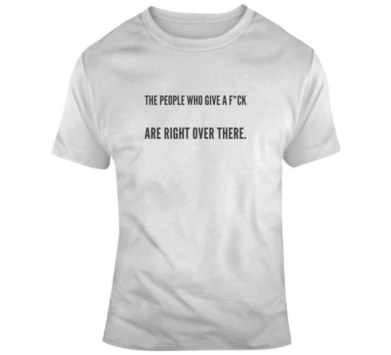 Sarcastic People Who Give An F Funny Light Color T Shirt