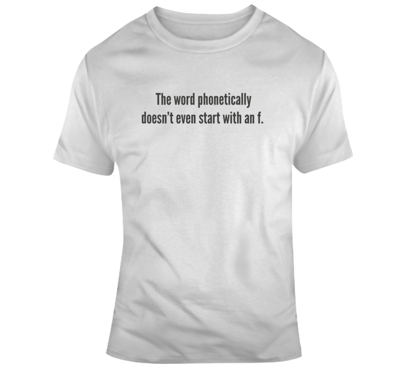 Sarcastic Spell Phonetically Funny Light Color T Shirt