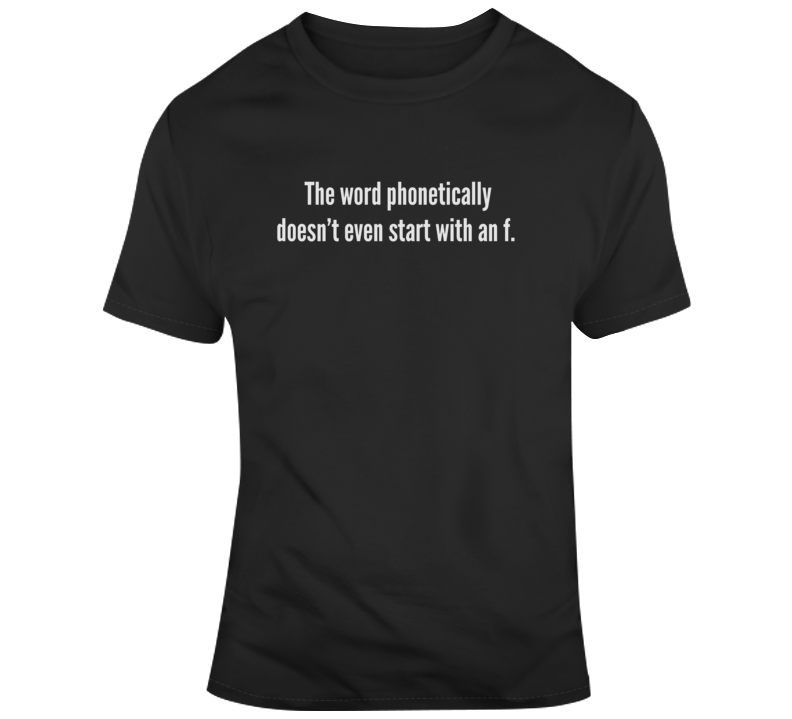 Sarcastic Spell Phonetically Funny Dark Color T Shirt