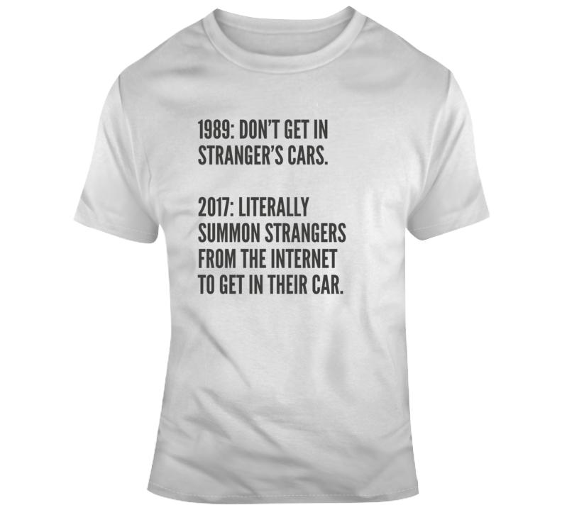 Sarcastic Get In Stranger Cars Funny Light Color T Shirt