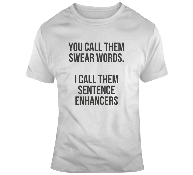 Sarcastic Swear Words Sentence Enhancer Funny Light Color T Shirt