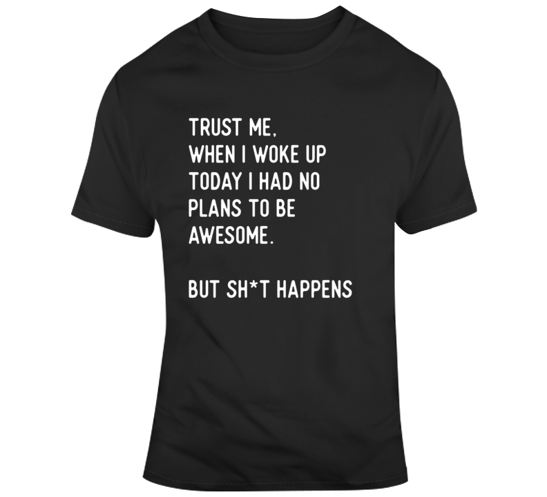 Sarcastic Woke Up Awesome Funny Dark Color T Shirt