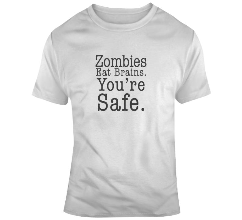Sarcastic Zombies Eat Brains You're Safe Funny Light Color T Shirt