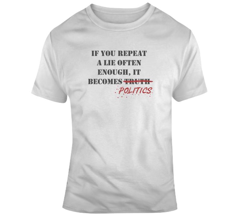Repeat Lies Political Light Color T Shirt