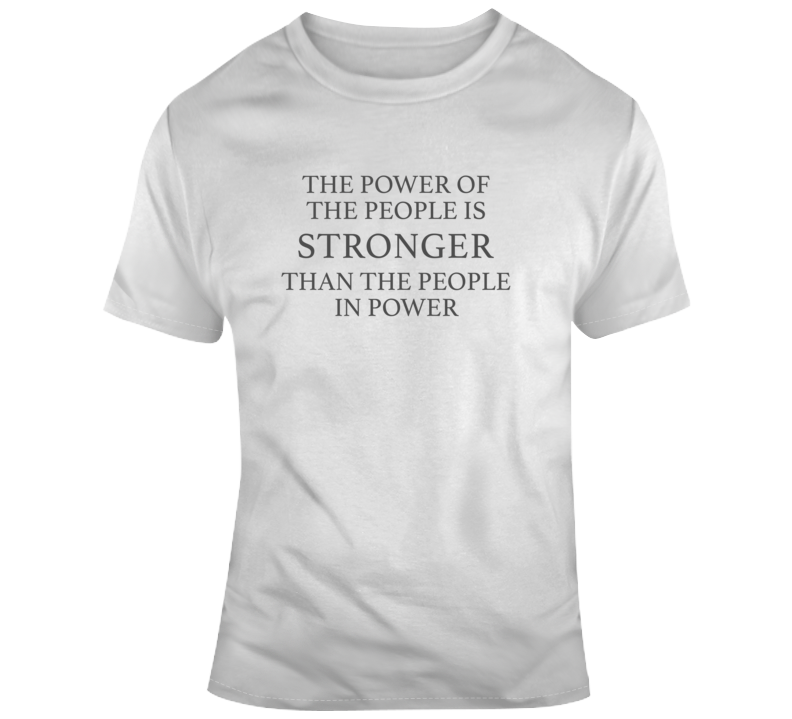 Power Of The People Political Light Color T Shirt