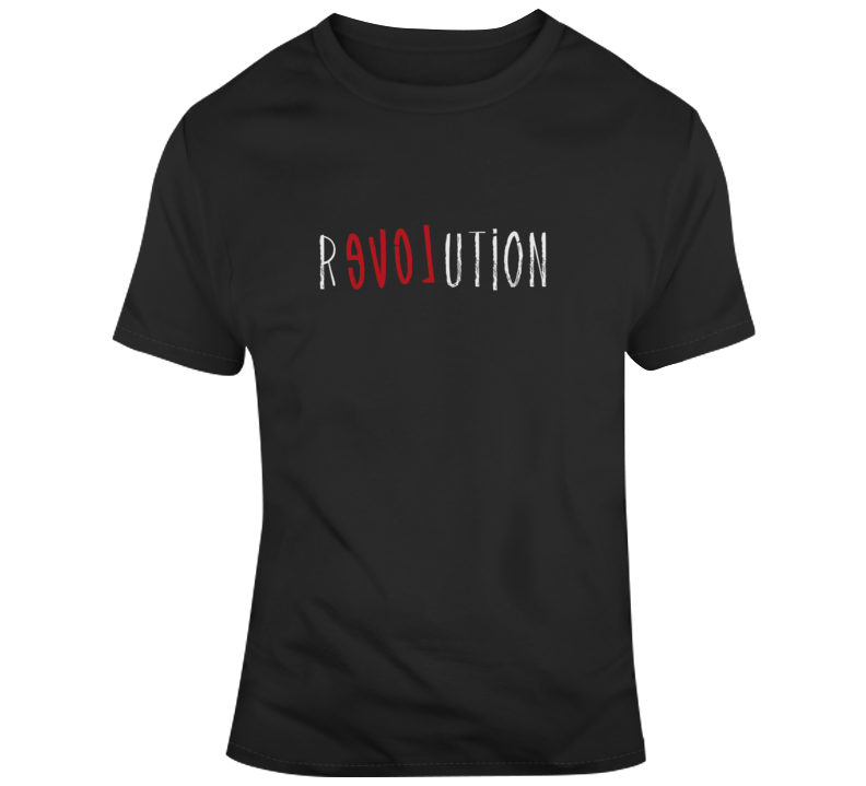 Revolution With Love Political Dark Color T Shirt