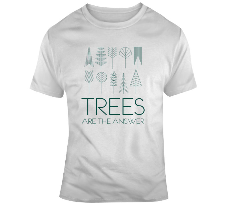 Trees Are The Answer Political Light Color T Shirt