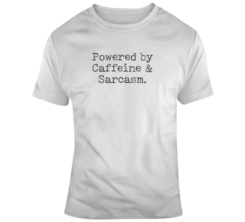 Powered By Coffee And Sarcasm Funny Light Color T Shirt
