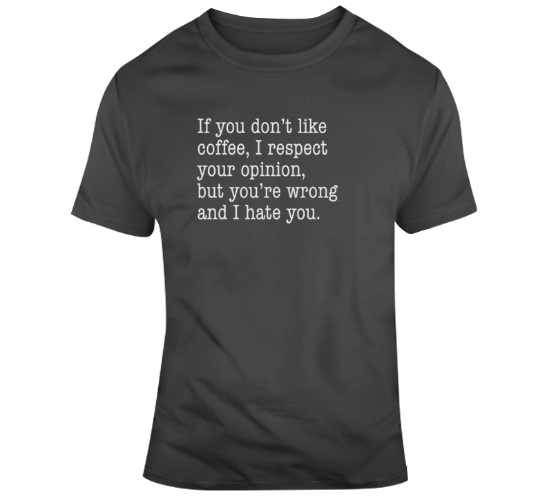 If You Don't Like Coffee Funny Dark Color T Shirt