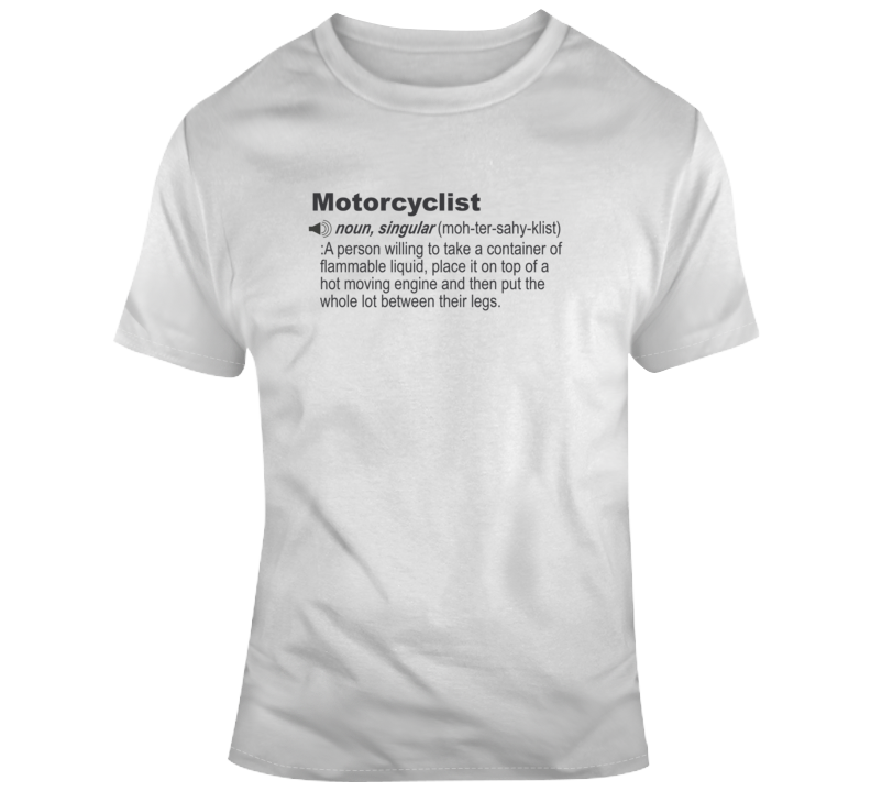 Define Motorcyclist Funny Motorcycle Light Color T Shirt