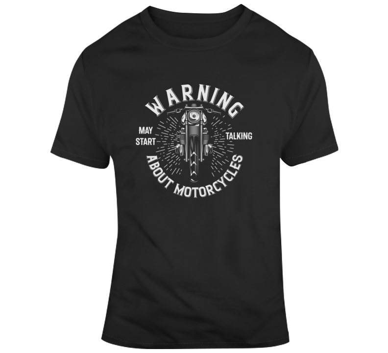 May Start Talking About Motorcycles Funny Biker Dark Color T Shirt