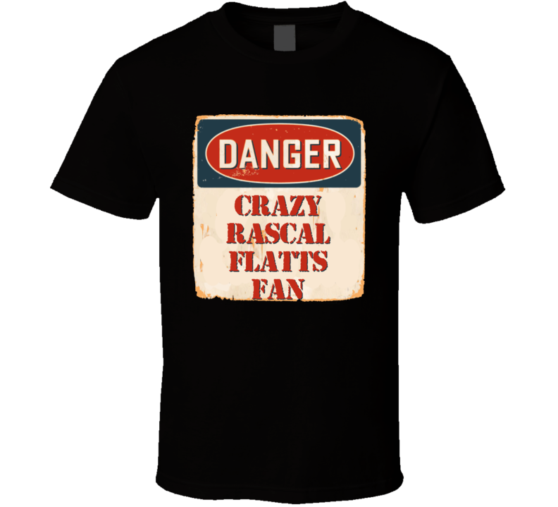 Crazy Rascal Flatts Fan Music Artist Vintage Sign T Shirt