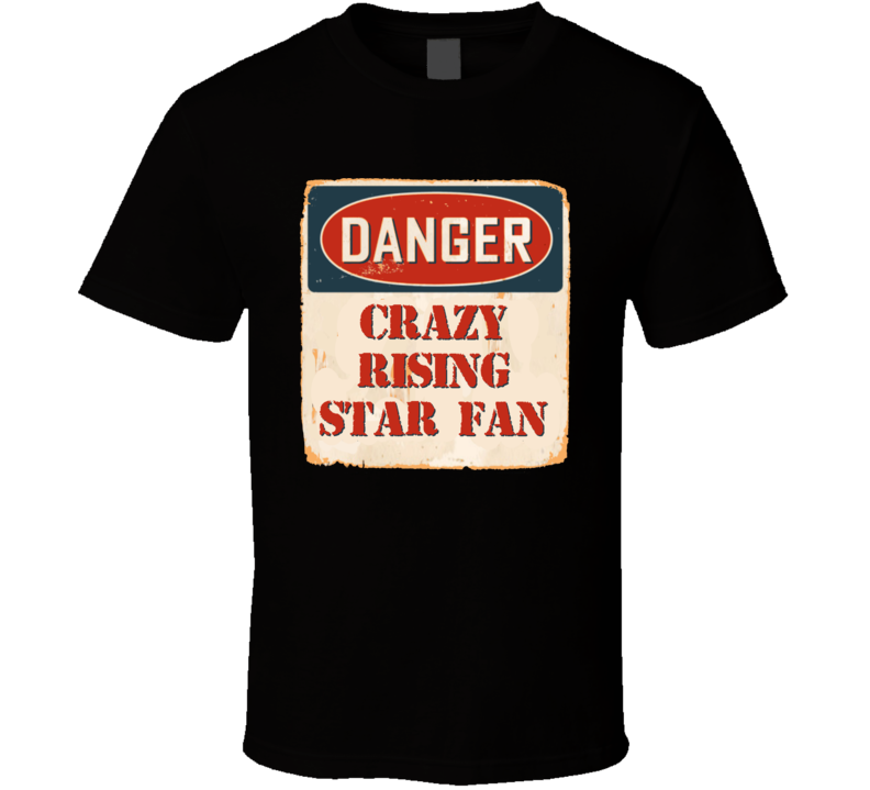 Crazy Rising Star Fan Music Artist Vintage Sign T Shirt