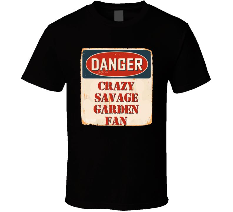 Crazy Savage Garden Fan Music Artist Vintage Sign T Shirt