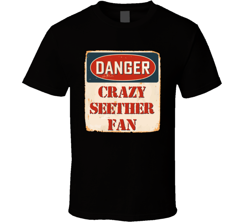 Crazy Seether Fan Music Artist Vintage Sign T Shirt