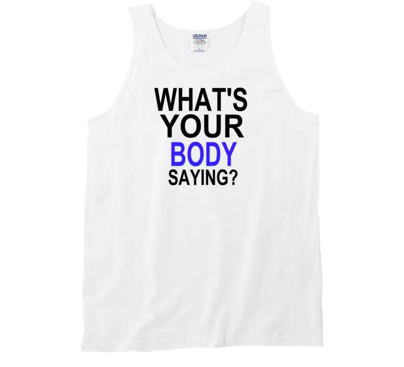 Whats Your Body Saying As Seen On Twilights Ashley Greene T Shirt