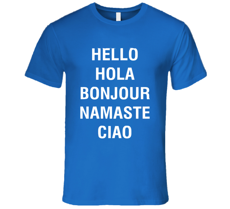 Hello Hola Bonjour, Namaste, Ciao Shirt As Seen On Paris Hilton
