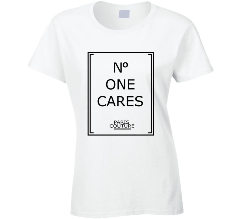No One Cares Funny Parody T Shirt