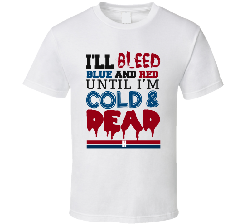 I'll Bleed Blue And Red T Shirt