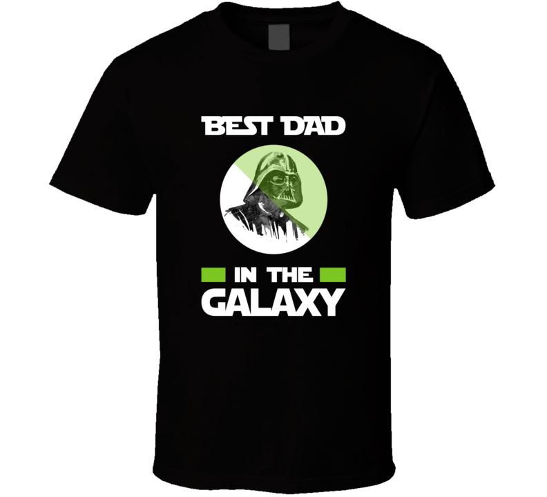Best Dad In The Galaxy T Shirt