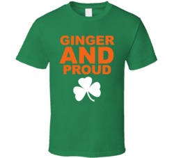 Ginger And Proud Pride Irish Ireland St Patricks Day T Shirt