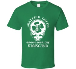 Kirkland Green Beer Grateful Dead Irish Bar St Patrick Day funny T shirt