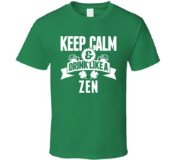 Zen Keep Calm And Drink Like Last Name Irish Ireland St Patricks Day T Shirt