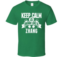Zhang Keep Calm And Drink Like Last Name Irish Ireland St Patricks Day T Shirt
