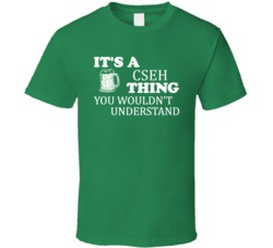Its A Cseh Thing You Wouldnt Understand Irish Beer T Shirt