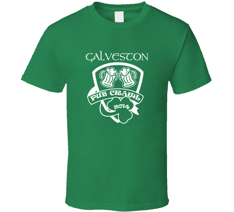 Galveston Pub Crawl Irish Drinking St Patrick Day funny T shirt