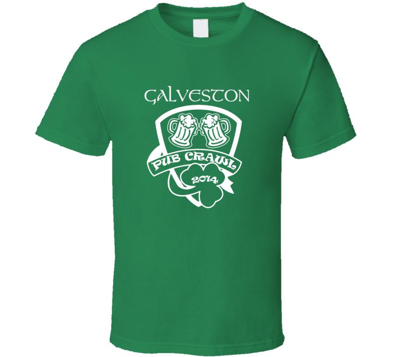Galveston Pub Crawl Irish Drinking St Patrick Day funny T shirt