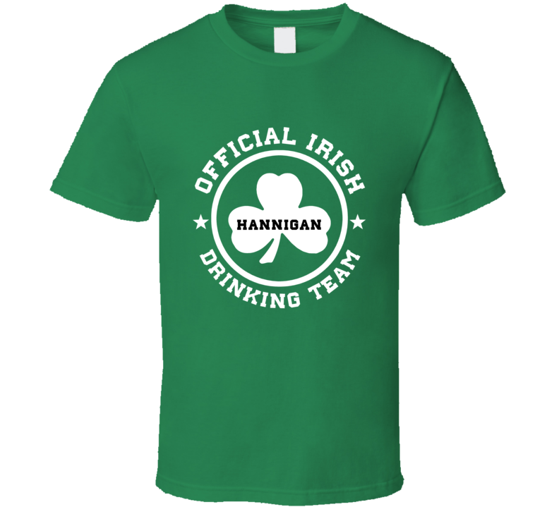 Hannigan Drinking Team Clover Ireland Irish St Patricks Day Ireland T Shirt