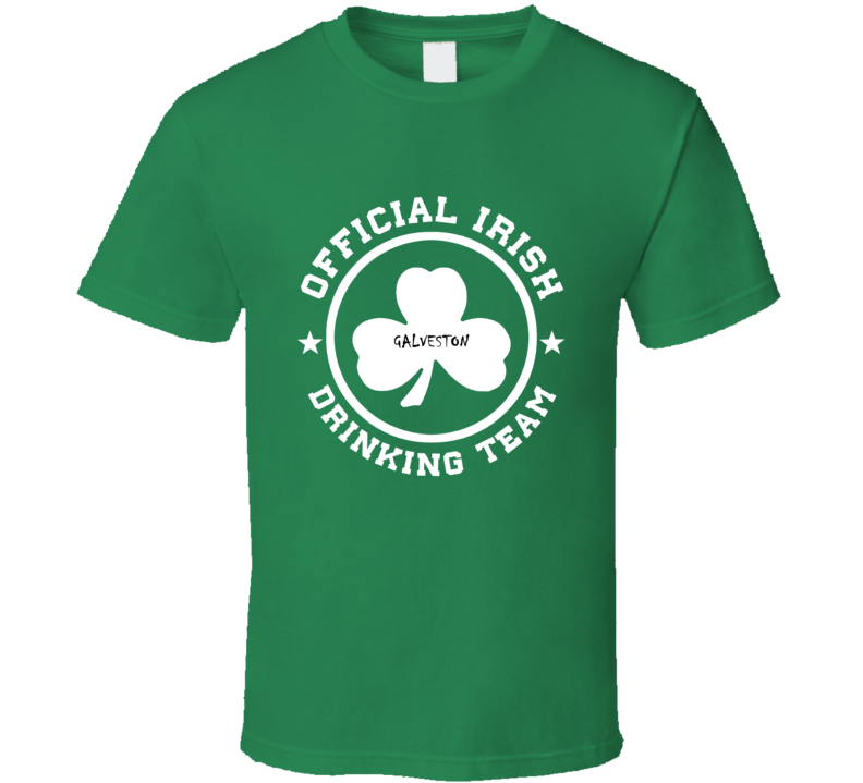 Galveston Official Irish Drinking Team St Patrick Day funny T shirt
