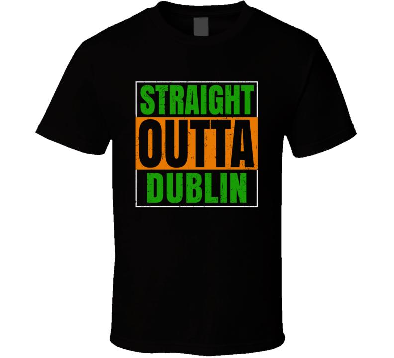 Dublin Town City Irish Ireland St Patrick's Day Straight Outta Compton T Shirt