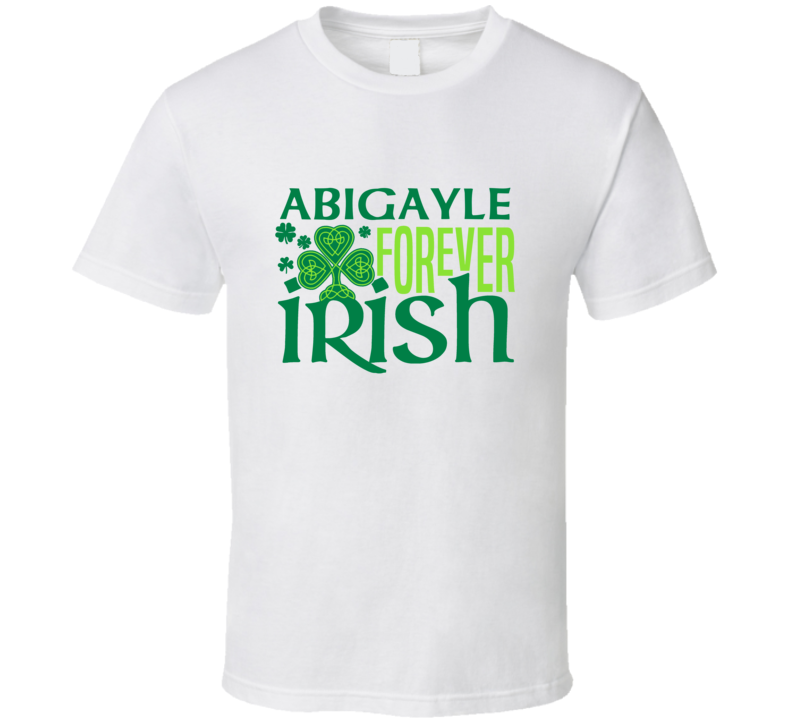 Abigayle Forever Irish Beer Funny St Patricks Day Pub Bar Party Drinking T Shirt