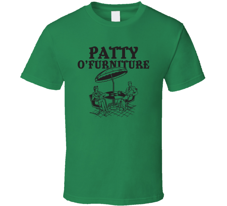 Patty O'Furniture Funny St. Patrick's Day Irish Beer T Shirt