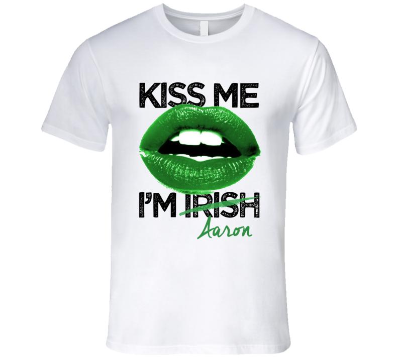 Aaron Kiss Me I'm Irish Custom First Name St Patricks Day Trending Lips Party T Shirt